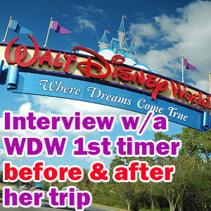 Interview with a WDW first-timer before and after her trip