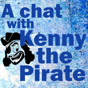 A chat with Kenny the Pirate