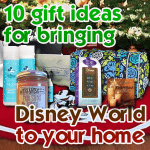 10 gift ideas for bringing Disney World home