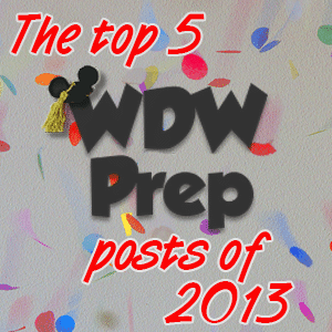 The top 5 WDW Prep posts of 2013