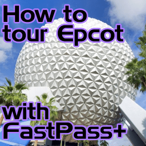 Touring Epcot with FastPass+ for off site and on site guests from @WDWPrepSchool