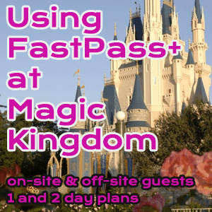 FastPass+ at Magic Kingdom for on site and off site guests from @WDWPrepSchool