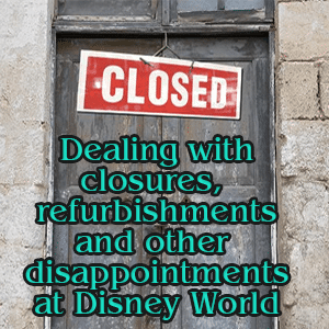 Dealing with closures and refurbishment on WDW trips   PREP021 from @WDWPrepSchool