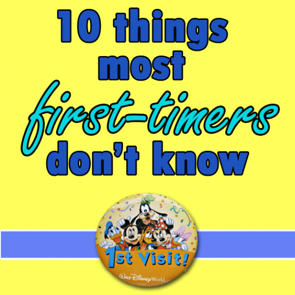 10 things most Disney World first timers dont know   PREP028 from @WDWPrepSchool