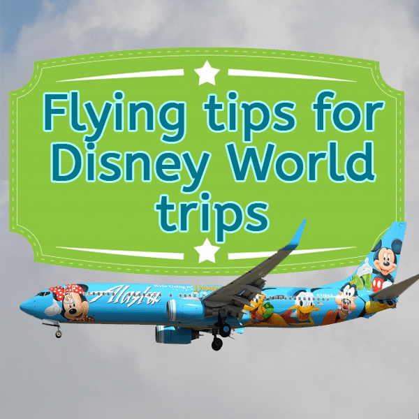 Flying tips for your Disney World trip   PREP039 from WDWPrepSchool.com