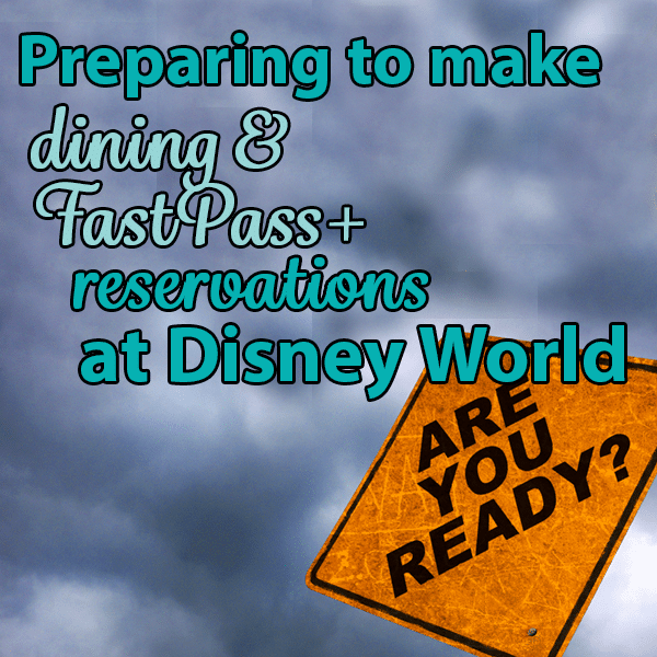 How to prepare for dining and FastPass+ reservations – PREP065