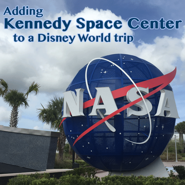 Places To Visit In Florida In April: Adding Kennedy Space Center To A Disney World Trip