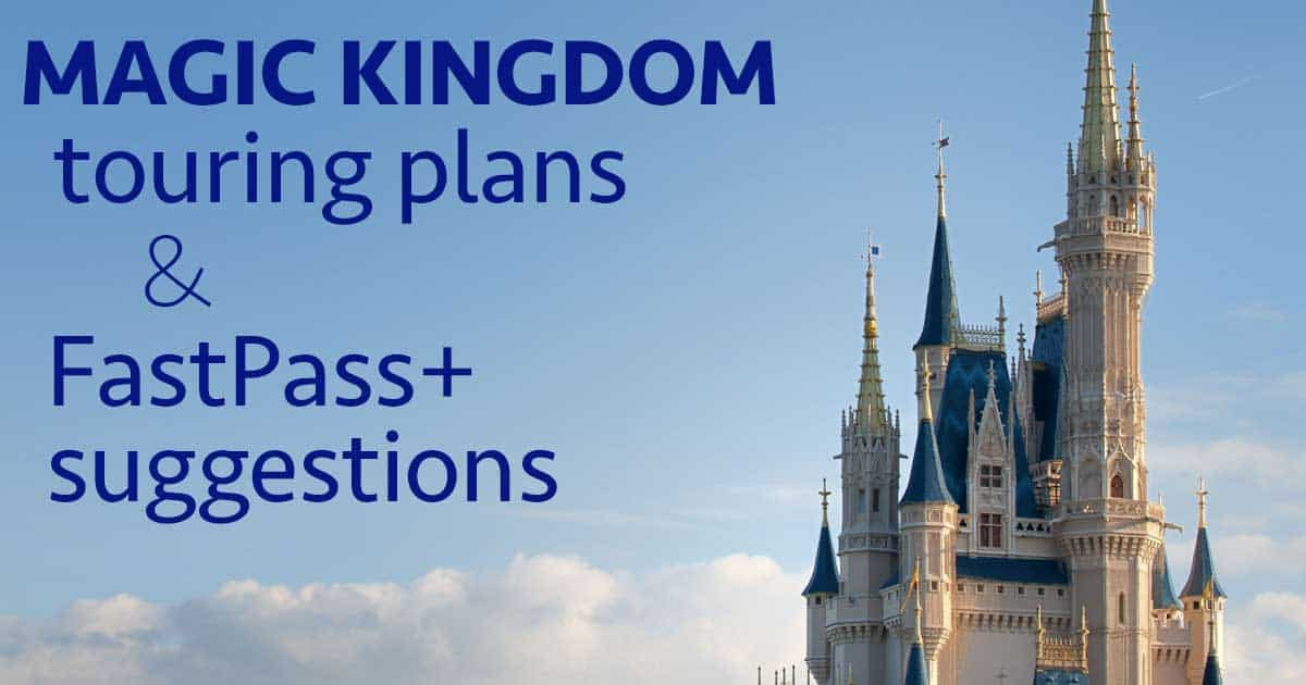 Magic Kingdom touring plans and FastPass suggestions for 2017