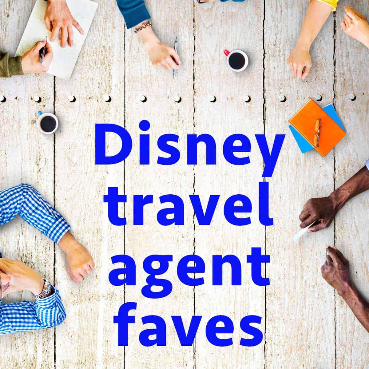 Disney travel agent faves  PREP142
