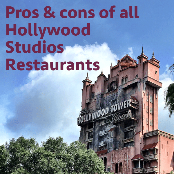 Pros and cons of all Table Service and Quick Service restaurants at Hollywood Studios | Dining at Hollywood Studios