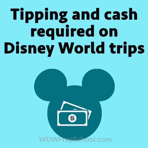 Tipping and cash needed on Disney World trips – PREP096
