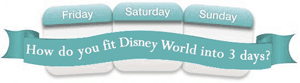 how to do disney in 3 days WDW Prep To Go podcast header image