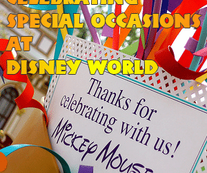 headerspecialoccasions 300x250 - How to celebrate special occasions at Disney World - PREP008