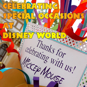 How to celebrate special occasions at Disney World header