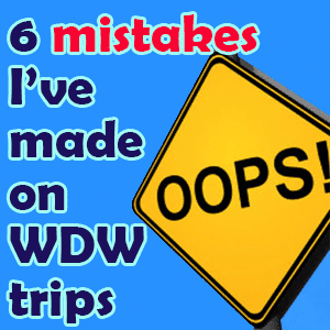 6 mistakes I've made on Disney World trips