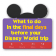headerfinaldays 115x115 - What to do in the days leading up to your WDW trip - PREP017