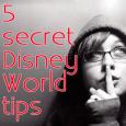 header5secrettips 115x115 - 5 secret Disney World tips - PREP025