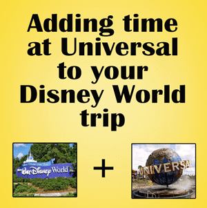 Adding time at Universal to your Disney World trip