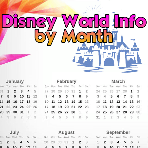 What To Expect Each Month At Disney World Prep047 Wdw