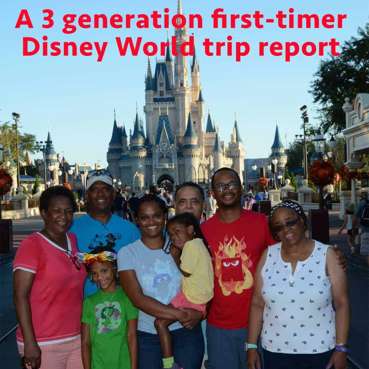 A 3 Generation First Timer Disney World Report Prep134