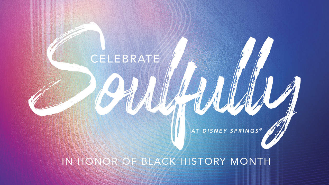 celebrate soulfully at disney springs for black history month