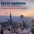 Epcot updates_ everything that we know is happening (plus a few rumors)