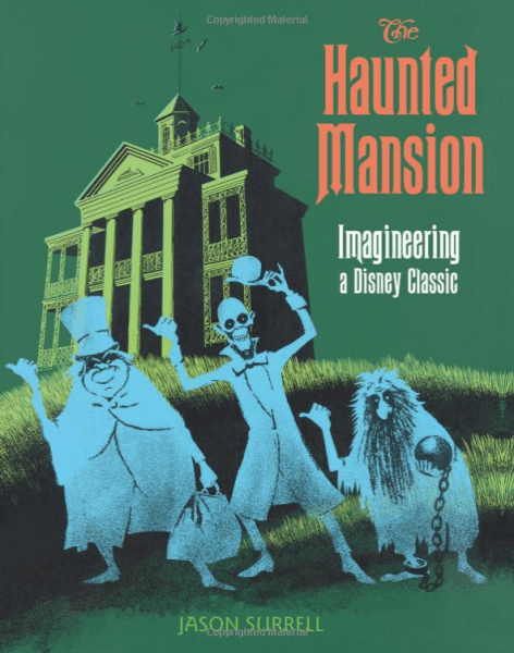 Haunted Mansion Imagineering a Disney Classic