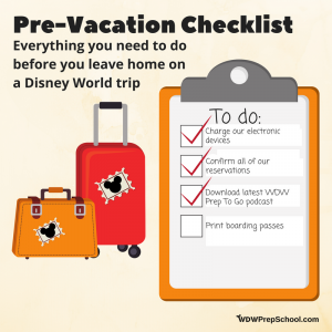 pre vacation checklist for your disney world trip wdw prep school