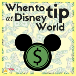 When to tip at Disney World square 3 150x150 - Tipping and cash needed on Disney World trips - PREP096
