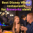 bestfireworksviews 115x115 - Best restaurants at Disney World for fireworks viewing