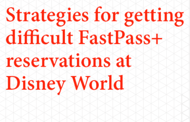 Strategies for getting difficult FastPass+ reservations square