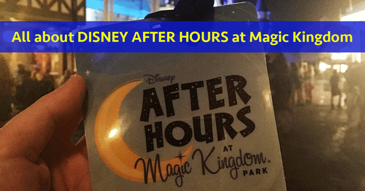 Magic Kingdom Disney After Hours (dates, cost, how to plan