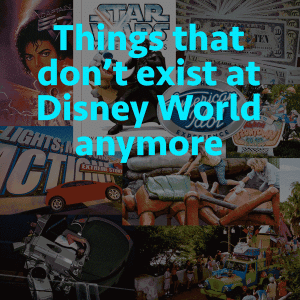Things That Don T Exist At Disney World Anymore