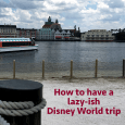 lazydisneyworldtrip 115x115 - How to have a lazy Disney World trip
