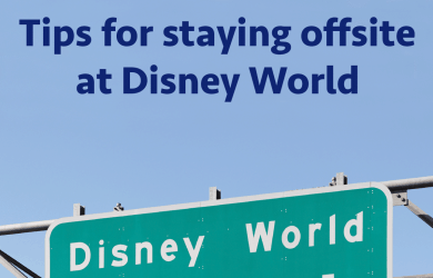 offsitetips 1 390x250 - Tips for staying offsite at Disney World - PREP130