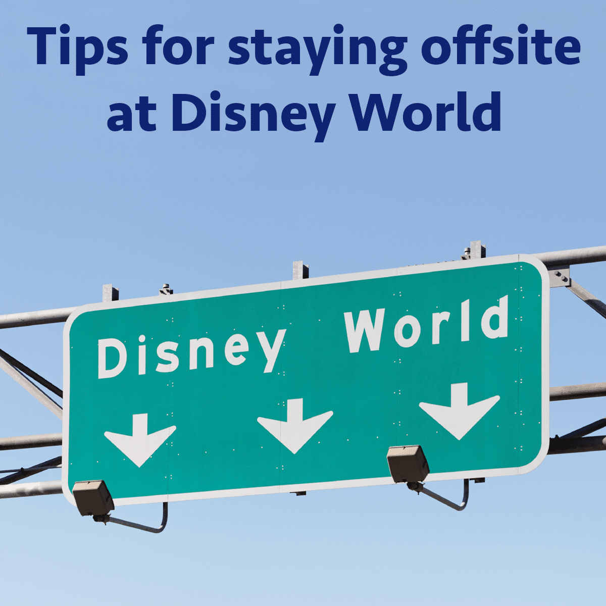 tips for staying offsite at disney world prep130 wdw prep