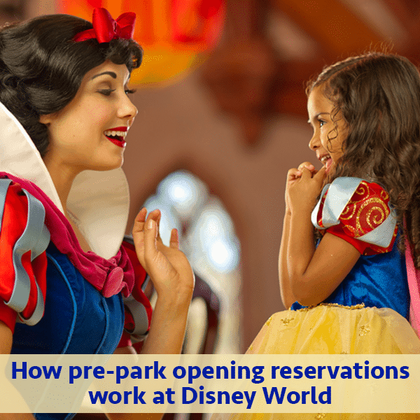 How pre-park opening reservations work at Disney World