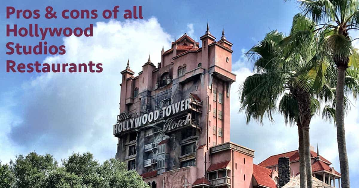 Pros And Cons For All Hollywood Studios Restaurants Wdw
