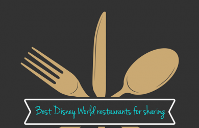 restaurantsshare 390x250 - Best Disney World restaurants to share meals
