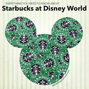 Starbucks At Disney World Heres Everything You Need To Know