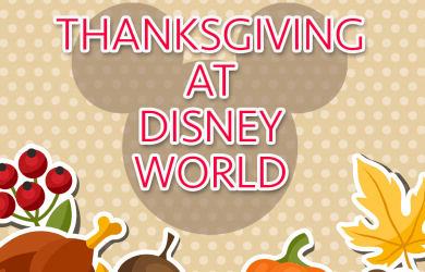 thanksgivingdisneyworld 390x250 - Tips for Thanksgiving at Disney World in 2017
