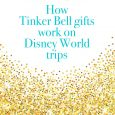 tinkerbellgifts 115x115 - How to do Tinker Bell gifts at Disney World