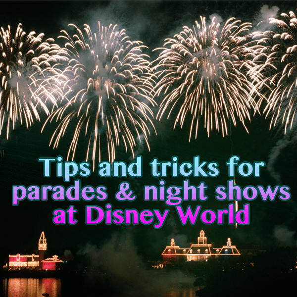 wdw prep to go podcat parades and fireworks