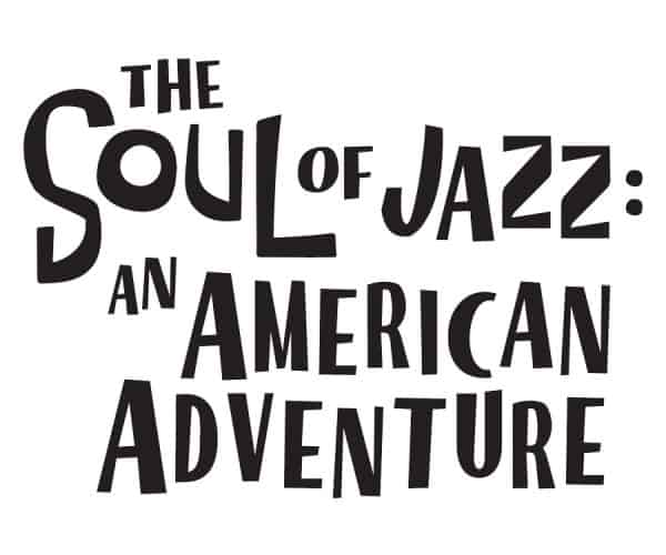 the soul of jazz an american adventure exhibit